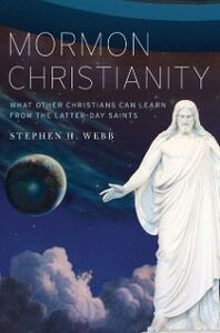 Ebook in inglese Mormon Christianity: What Other Christians Can Learn From the Latter-day Saints Webb, Stephen H.