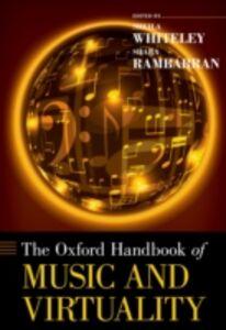Ebook in inglese Oxford Handbook of Music and Virtuality Rambarran, Shara , Whiteley, Sheila