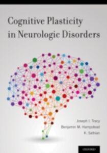 Foto Cover di Cognitive Plasticity in Neurologic Disorders, Ebook inglese di  edito da Oxford University Press