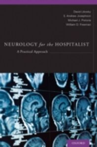 Ebook in inglese Neurology for the Hospitalist: A Practical Approach Freeman , Josephson, S. Andrew , Likosky, David , Pistoria, Michael Joseph