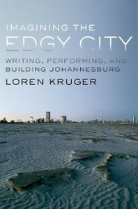 Ebook in inglese Imagining the Edgy City: Writing, Performing, and Building Johannesburg Kruger, Loren
