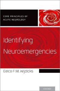 Foto Cover di Identifying Neuroemergencies, Ebook inglese di Eelco F.M. Wijdicks, edito da Oxford University Press