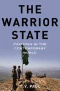 Ebook in inglese Warrior State: Pakistan in the Contemporary World Paul, T.V.