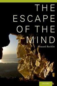 Foto Cover di Escape of the Mind, Ebook inglese di Howard Rachlin, edito da Oxford University Press