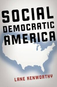 Ebook in inglese Social Democratic America Kenworthy, Lane