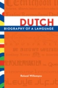 Ebook in inglese Dutch: Biography of a Language Willemyns, Roland