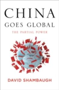 Foto Cover di China Goes Global: The Partial Power, Ebook inglese di David Shambaugh, edito da Oxford University Press