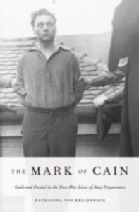 Ebook in inglese Mark of Cain: Guilt and Denial in the Post-War Lives of Nazi Perpetrators von Kellenbach, Katharina