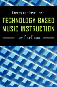 Ebook in inglese Theory and Practice of Technology-Based Music Instruction Dorfman, Jay