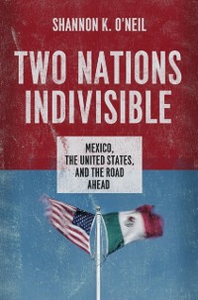 Ebook in inglese Two Nations Indivisible: Mexico, the United States, and the Road Ahead ONeil, Shannon K.