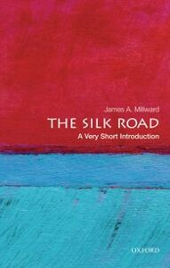 Ebook in inglese Silk Road: A Very Short Introduction Millward, James A.