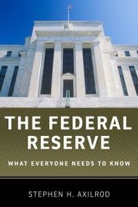 Ebook in inglese Federal Reserve: What Everyone Needs to KnowRG Axilrod, Stephen H.