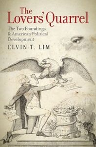 Ebook in inglese Lovers' Quarrel: The Two Foundings and American Political Development Lim, Elvin T.