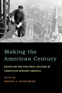 Ebook in inglese Making the American Century: Essays on the Political Culture of Twentieth Century America -, -