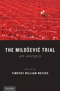 Ebook in inglese Milosevic Trial: An Autopsy -, -