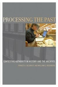 Ebook in inglese Processing the Past: Contesting Authority in History and the Archives Blouin Jr., Francis X. , Rosenberg, William G.