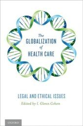 Globalization of Health Care: Legal and Ethical Issues