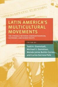 Ebook in inglese Latin America's Multicultural Movements: The Struggle Between Communitarianism, Autonomy, and Human Rights -, -