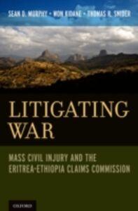Foto Cover di Litigating War: Mass Civil Injury and the Eritrea-Ethiopia Claims Commission, Ebook inglese di AA.VV edito da Oxford University Press