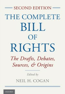 Ebook in inglese Complete Bill of Rights: The Drafts, Debates, Sources, and Origins Cogan, Neil H.
