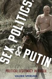 Sex, Politics, and Putin: Political Legitimacy in Russia