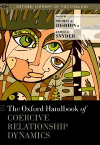 Ebook in inglese Oxford Handbook of Coercive Relationship Dynamics -, -