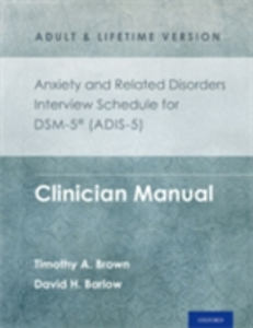 Ebook in inglese Anxiety and Related Disorders Interview Schedule for DSM-5RG (ADIS-5) - Adult and Lifetime Version: Clinician Manual Barlow, David H. , Brown, Timothy A.