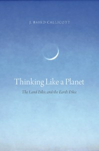 Ebook in inglese Thinking Like a Planet: The Land Ethic and the Earth Ethic Callicott, J. Baird