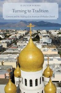 Ebook in inglese Turning to Tradition: Converts and the Making of an American Orthodox Church Herbel, D. Oliver