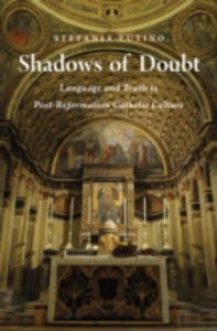 Ebook in inglese Shadows of Doubt: Language and Truth in Post-Reformation Catholic Culture Tutino, Stefania