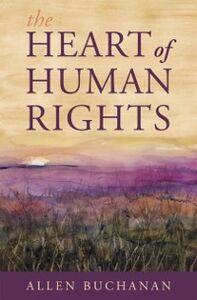 Foto Cover di Heart of Human Rights, Ebook inglese di Allen Buchanan, edito da Oxford University Press