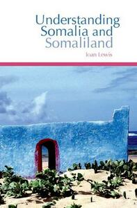 Understanding Somalia and Somaliland: Culture, History and Society - Ioan Lewis - cover
