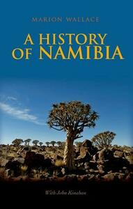 History of Namibia: From the Beginning to 1990 - Marion Wallace - cover