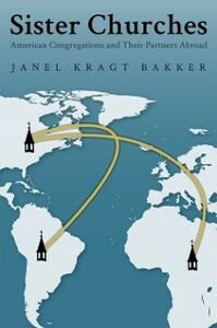 Ebook in inglese Sister Churches: American Congregations and Their Partners Abroad Bakker, Janel Kragt