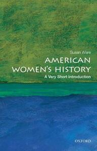 American Women's History: A Very Short Introduction - Susan Ware - cover
