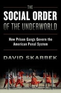 Ebook in inglese Social Order of the Underworld: How Prison Gangs Govern the American Penal System Skarbek, David