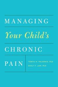 Foto Cover di Managing Your Childs Chronic Pain, Ebook inglese di Emily F. Law,Tonya M. Palermo, edito da Oxford University Press