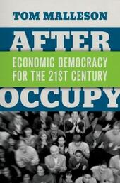 After Occupy: Economic Democracy for the 21st Century