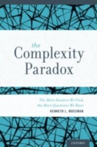 Foto Cover di Complexity Paradox: The More Answers We Find, the More Questions We Have, Ebook inglese di Kenneth Mossman, edito da Oxford University Press