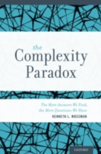 Ebook in inglese Complexity Paradox: The More Answers We Find, the More Questions We Have Mossman, Kenneth