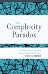 Complexity Paradox: The More Answers We Find, the More Questions We Have