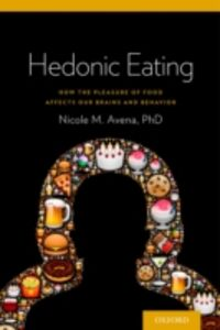 Foto Cover di Hedonic Eating: How the Pleasurable Aspects of Food Can Affect Our Brains and Behavior, Ebook inglese di Nicole Avena, edito da Oxford University Press