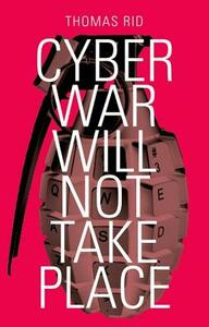 Cyber War Will Not Take Place - Thomas Rid - cover