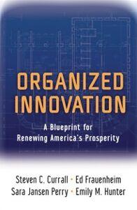 Foto Cover di Organized Innovation: A Blueprint for Renewing Americas Prosperity, Ebook inglese di AA.VV edito da Oxford University Press