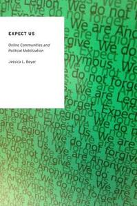 Expect Us: Online Communities and Political Mobilization - Jessica L. Beyer - cover