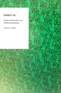 Ebook in inglese Expect Us: Online Communities and Political Mobilization Beyer, Jessica L.