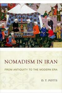 Nomadism in Iran: From Antiquity to the Modern Era - D. T. Potts - cover