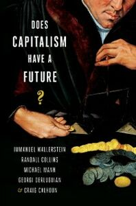 Ebook in inglese Does Capitalism Have a Future? Calhoun, Craig , Collins, Randall , Derluguia, erluguian , Mann, Michael