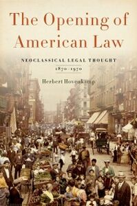 Ebook in inglese Opening of American Law: Neoclassical Legal Thought, 1870-1970 Hovenkamp, Herbert