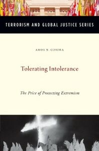 Ebook in inglese Tolerating Intolerance: The Price of Protecting Extremism Guiora, Amos N.
